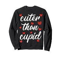 Cuter Than Cupid Girls Vday Cute Valentines Day Shirts Sweatshirt Black
