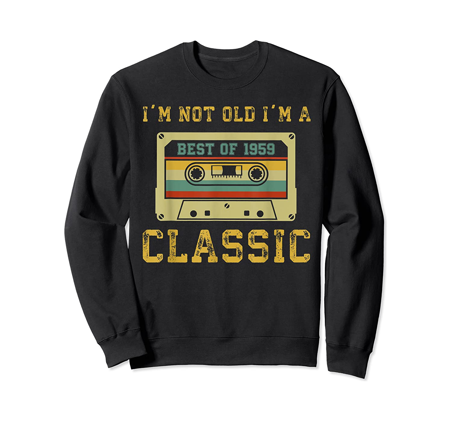 Vintage Cassette I'm Not Old I'm A Classic 1959 60th Shirts Crewneck Sweater