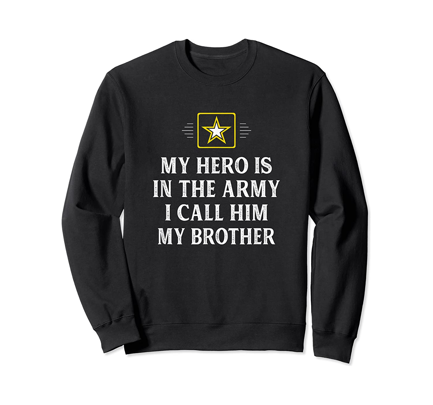 My Hero Is In The Army - I Call Him My Brother - Vintage - T-shirt Crewneck Sweater