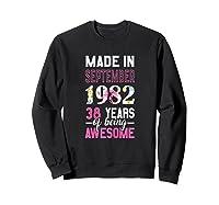 Made In September 1982 38th Birthday September Girl Shirts Sweatshirt Black