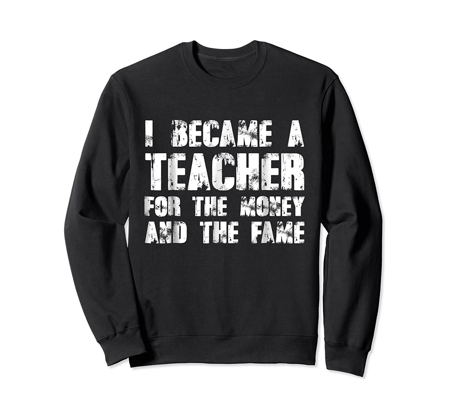 Became A Tea For The Money And The Fame Shirts Crewneck Sweater