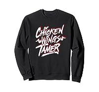 Humorous Chicken Wings Tamer Lover Gift Love Chicken Wing Shirts Sweatshirt Black