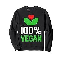 Proud 100 Vegan Vegetarian Vegetables Plant Lover Heart Shirts Sweatshirt Black