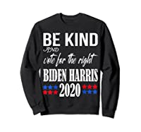 Be Kind And Vote For The Right Bidden Harris Shirts Sweatshirt Black