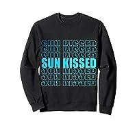 Sun Kissed Summer Gift T-shirt Sweatshirt Black