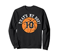 Unique That\\\'s My Boy #10 Basketball Player Mom Or Dad Gifts T-shirt Sweatshirt Black