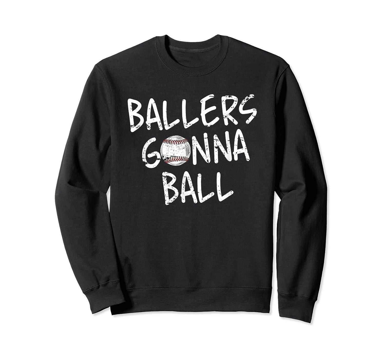 Funny Baseball Ballers Gonna Ball Cool Gift Shirts Crewneck Sweater