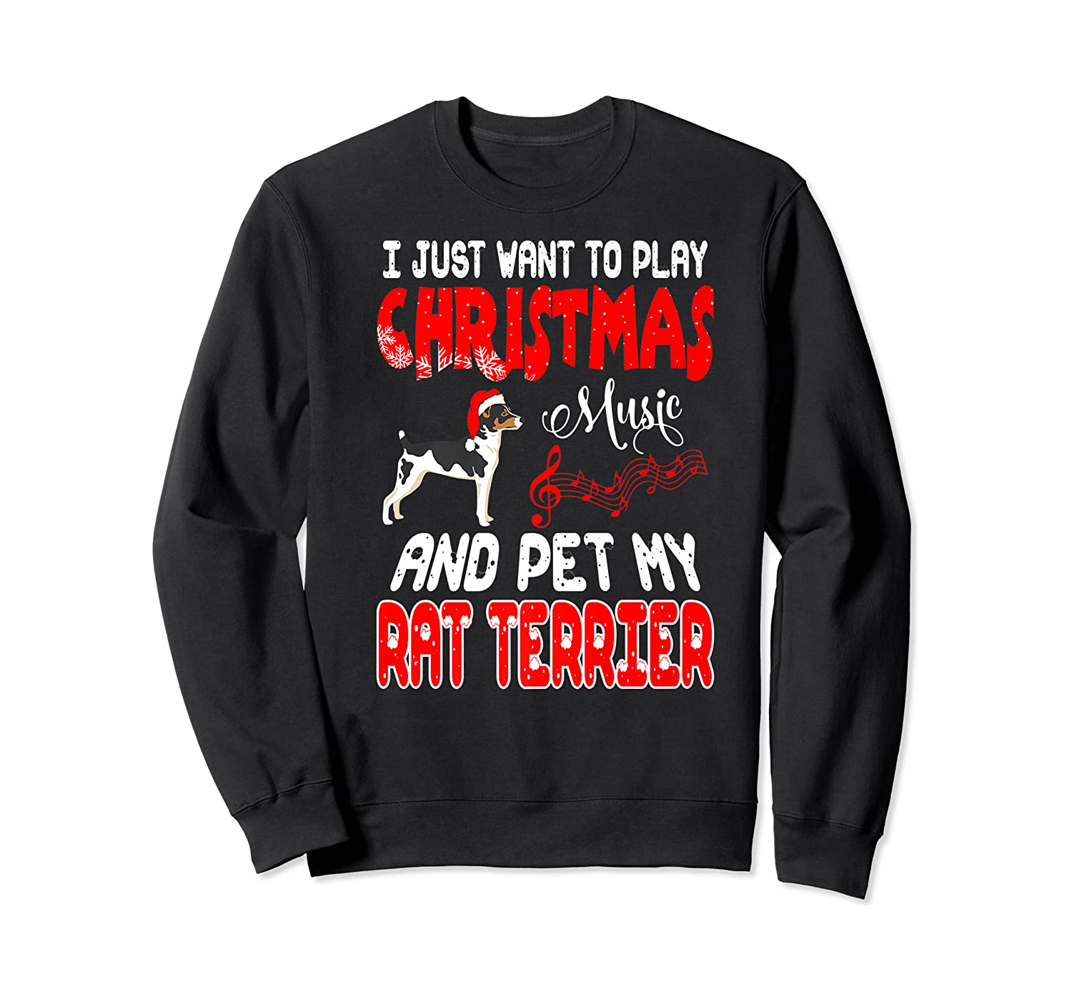 Just Want To Play Christmas Music And Pet Rat Terrier Premium T-shirt Crewneck Sweater