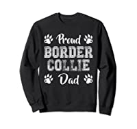 Proud Border Collie Dog Dad Paw Lovers Gifts Family Friends T-shirt Sweatshirt Black