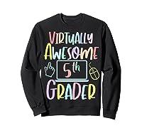 Virtually Awesome Fifth Grader E Learning Back To School Shirts Sweatshirt Black