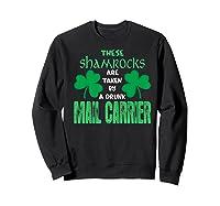 Shamrocks Taken By Drunk Mail Carrier St Patrick Gift Premium T-shirt Sweatshirt Black