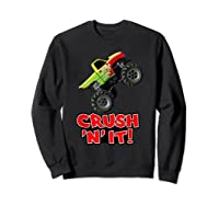 Crush N It For And Shirts Sweatshirt Black
