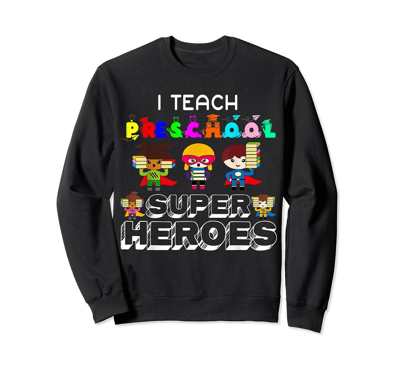 I Teach Preschool Superheroes T-shirt Crewneck Sweater