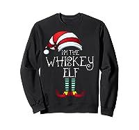I'm The Whiskey Elf Family Matching Christmas Gift Group Shirts Sweatshirt Black