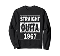 Straight Outta 1967 Funny 50th Birthday Gift Shirts Sweatshirt Black