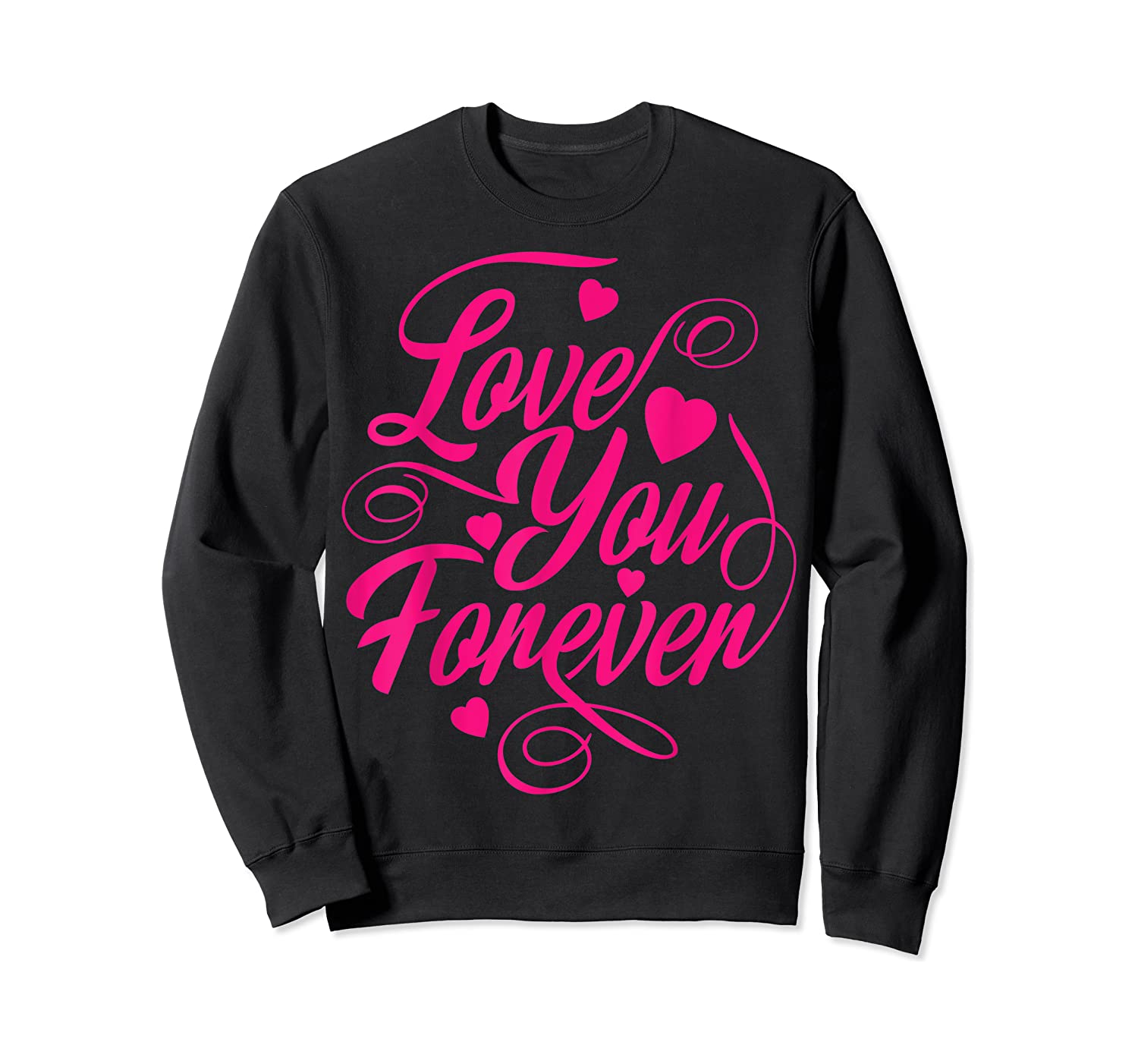 Love You Forever Shirts Crewneck Sweater