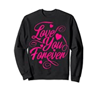 Love You Forever Shirts Sweatshirt Black