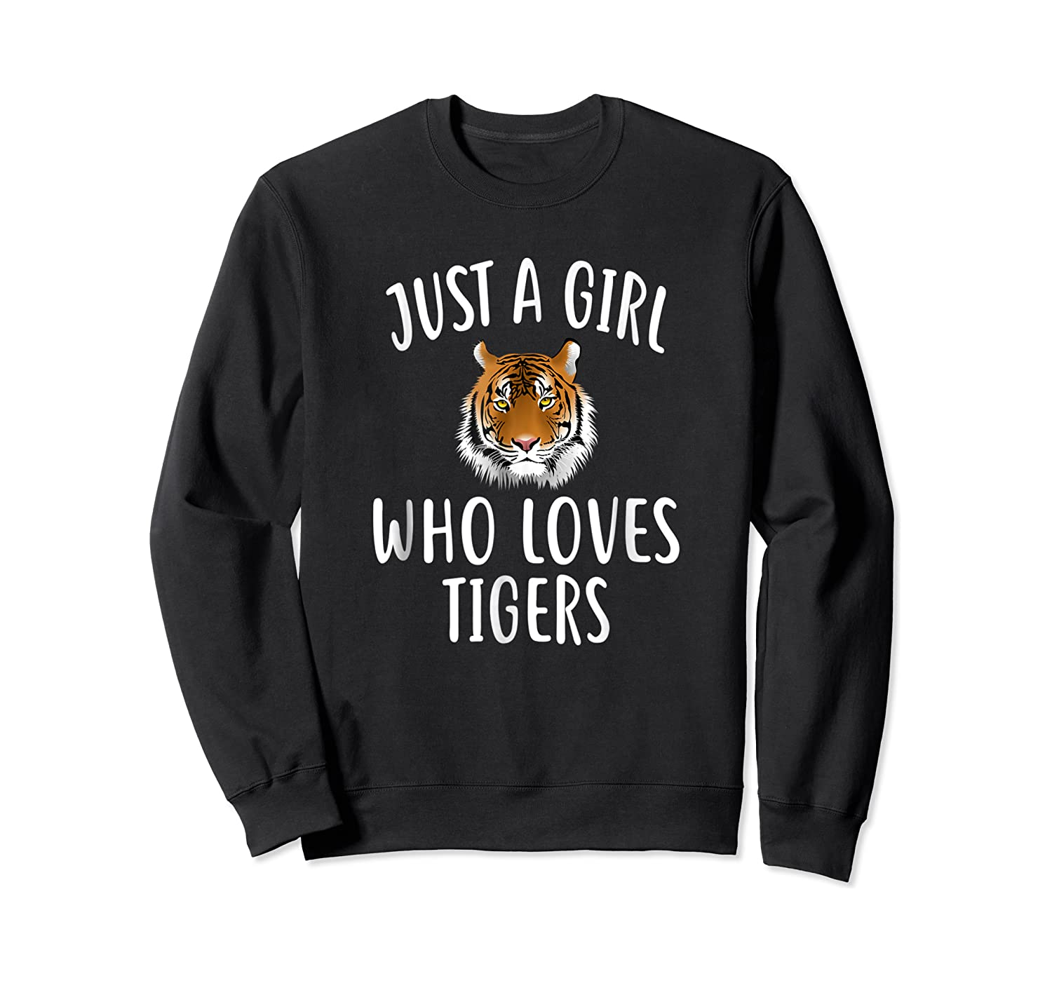 Just A Girl Who Loves Tigers Funny Tiger Shirts Crewneck Sweater