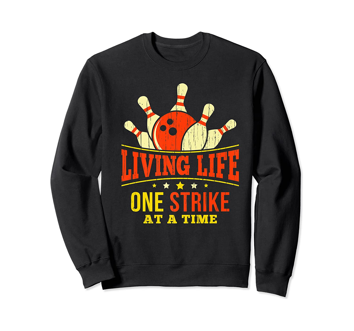 Living Life One Strike At A Time Bowlers Gift Shirts Crewneck Sweater