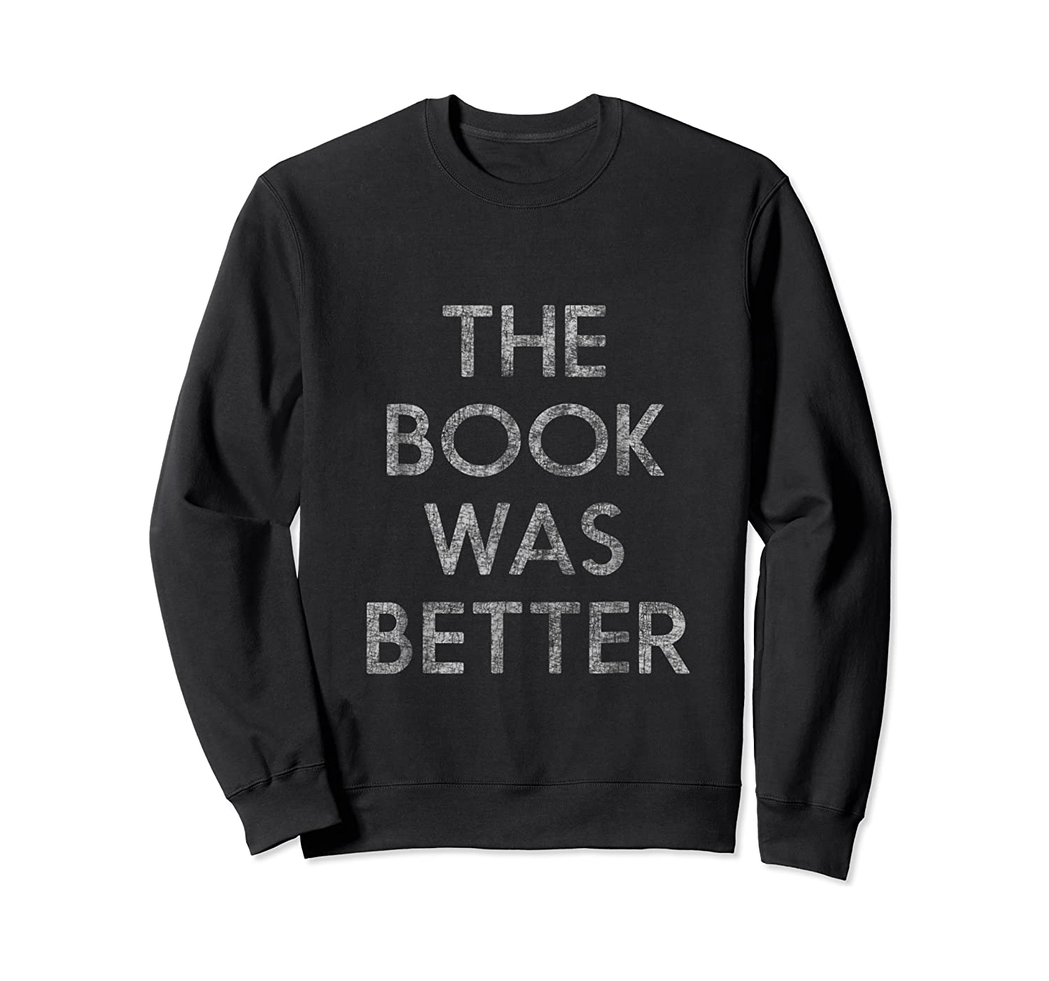 The Book Was Better Shirts Crewneck Sweater