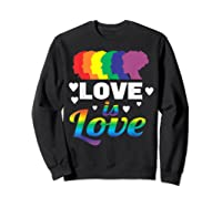 Colorful Pride Love Lgbt Suppor Gifts Love Is Love Shirts Sweatshirt Black