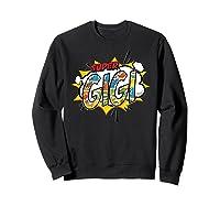 Super Gigi Comic Style Family Gift For Your Grandma Shirts Sweatshirt Black