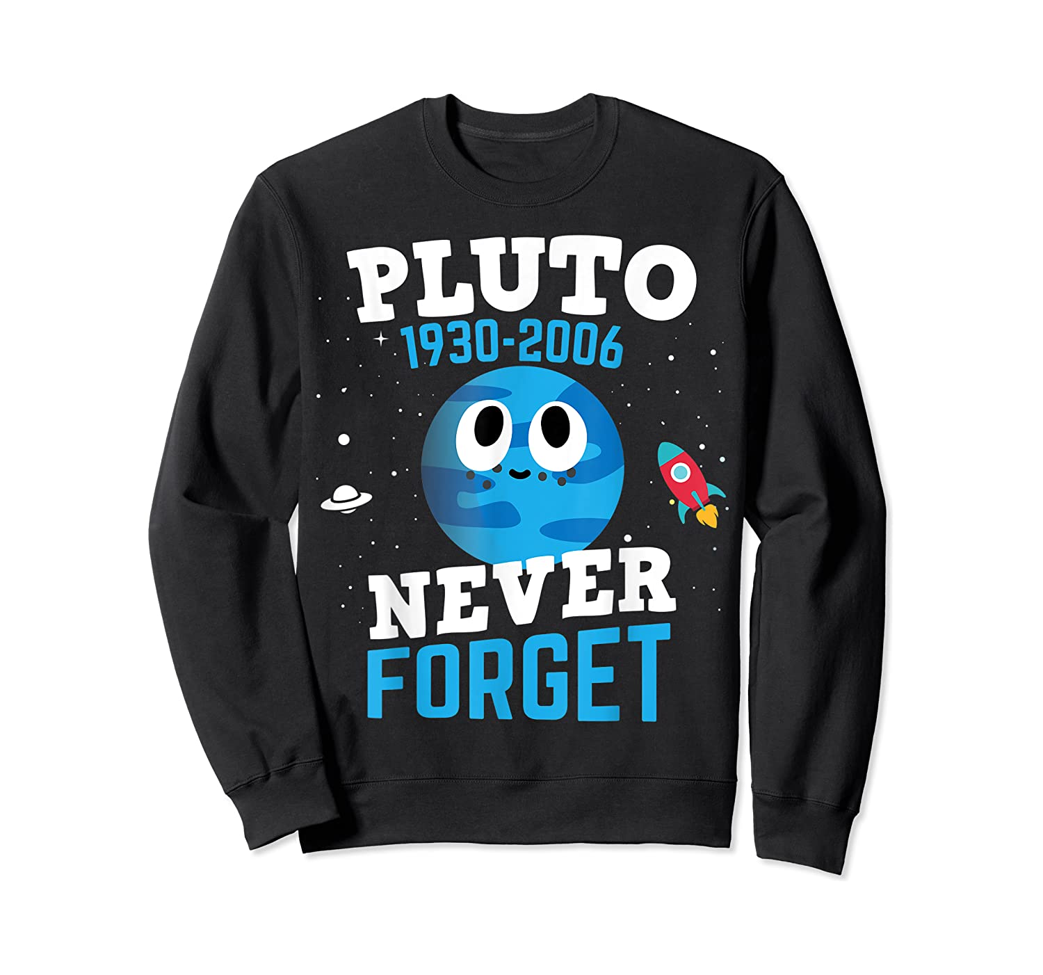 Pluto Never Forge Astronomy Science Space Geek Shirts Crewneck Sweater
