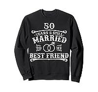 50th Wedding Anniversary For Husbandwife Shirts Sweatshirt Black