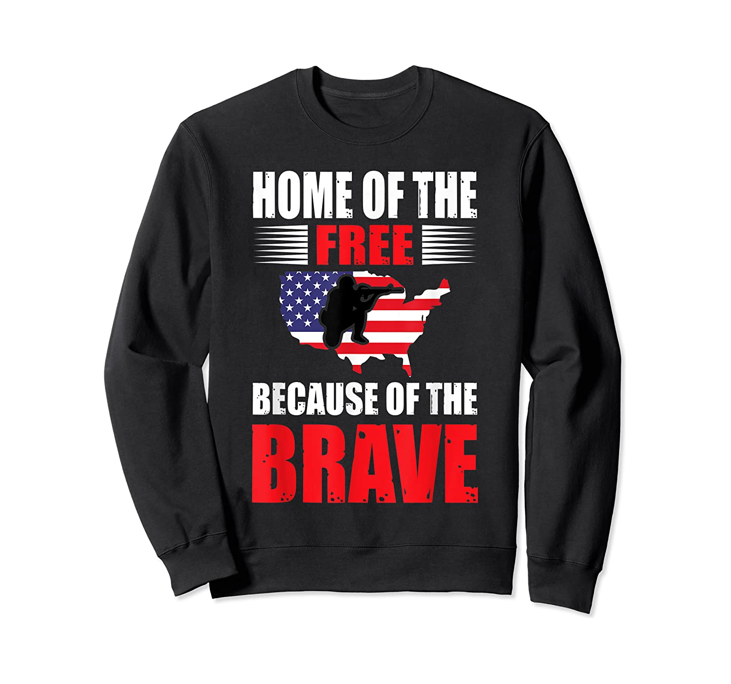 Home Of The Free Because Of The Brave T-shirt Crewneck Sweater