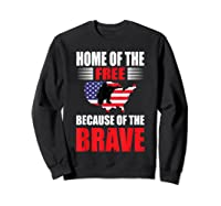 Home Of The Free Because Of The Brave T-shirt Sweatshirt Black
