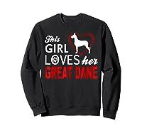 Cute This Girl Loves Her Great Dane Dog Lover T-shirt Sweatshirt Black