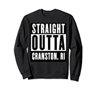 Straight Outta Cranston Rhode Island Home Shirts Sweatshirt Black