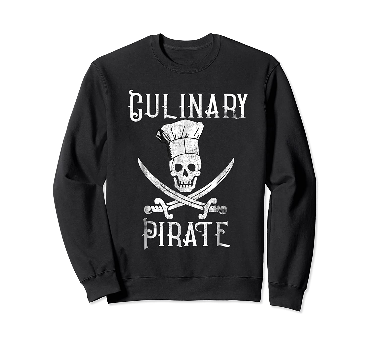 Fun Culinary T-shirt Vintage Culinary Pirate Skull Chef Hat Crewneck Sweater