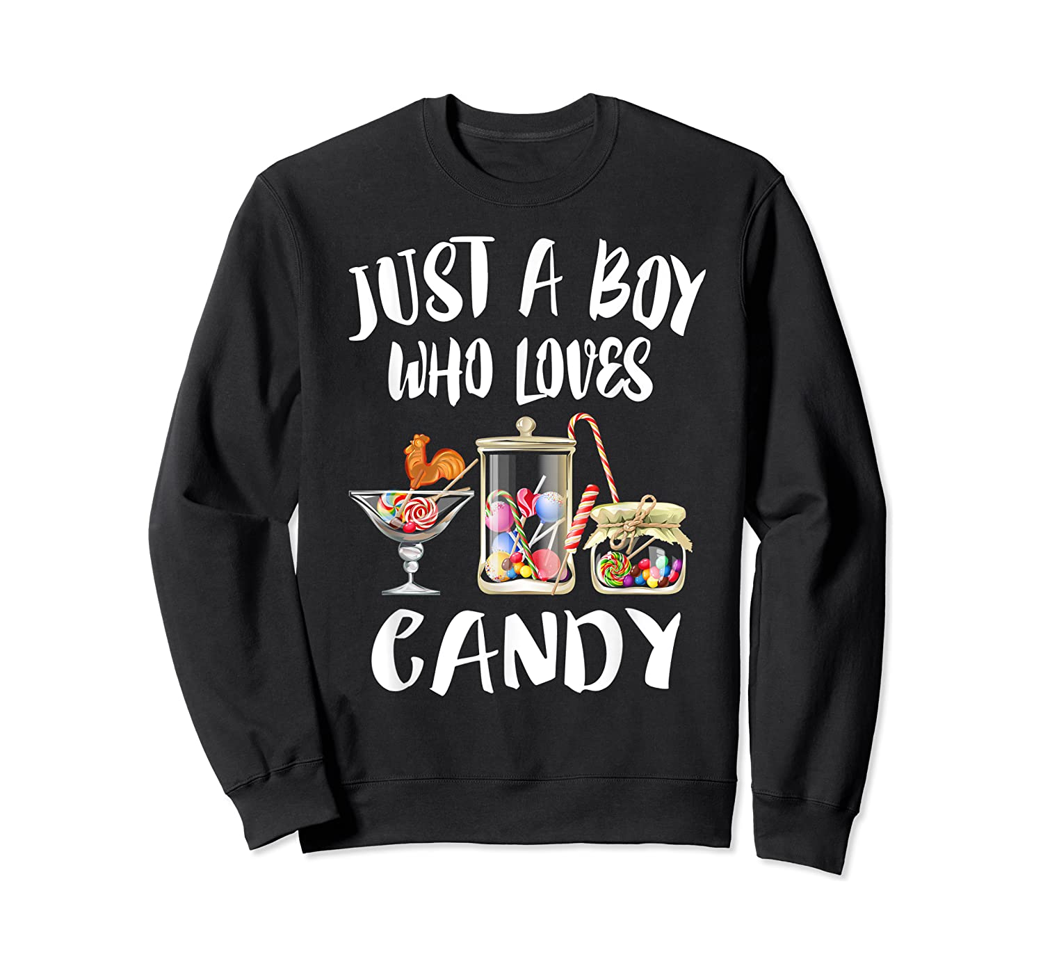 Just A Boy Who Loves Candy Gift Shirts Crewneck Sweater
