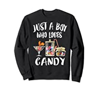 Just A Boy Who Loves Candy Gift Shirts Sweatshirt Black