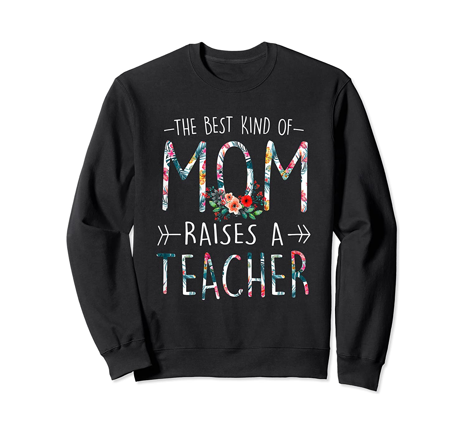 The Best Kind Of Mom Raises A Tea T Shirt Gift For Mama Crewneck Sweater