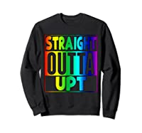 Straight Outta Upt Rainbow Shirts Sweatshirt Black
