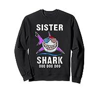 Sister Shark Shirt Doo Doo - Shark Sunglasses Flag America Sweatshirt Black