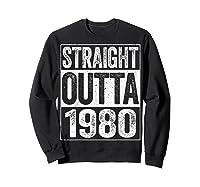 Straight Outta 1980 40th Birthday Gif Shirts Sweatshirt Black