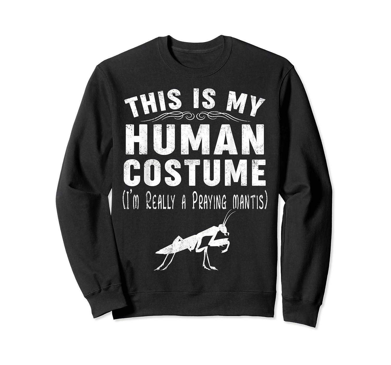 This Is My Halloween Costume I'm Realy Praying Mantis Shirts Crewneck Sweater