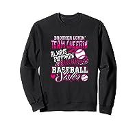 Sister Baseball Brother Loving Team Cheering Shirts Sweatshirt Black