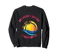 Belmont Shore Beach Surf California Gift Shirts Sweatshirt Black