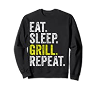 Eat Sleep Grill Repeat Grilling Cook Cooking Bbq Barbecue T-shirt Sweatshirt Black