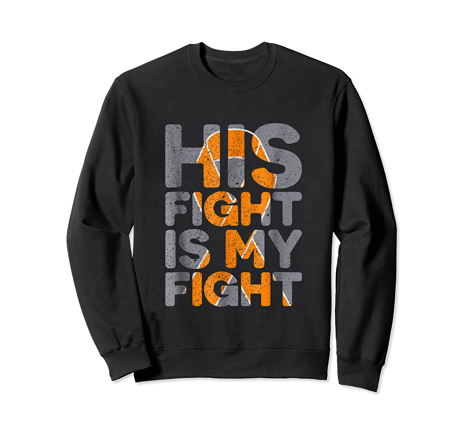 His Fight Is My Fight Multiple Sclerosis Support Tee, Ms Ts Shirts Crewneck Sweater