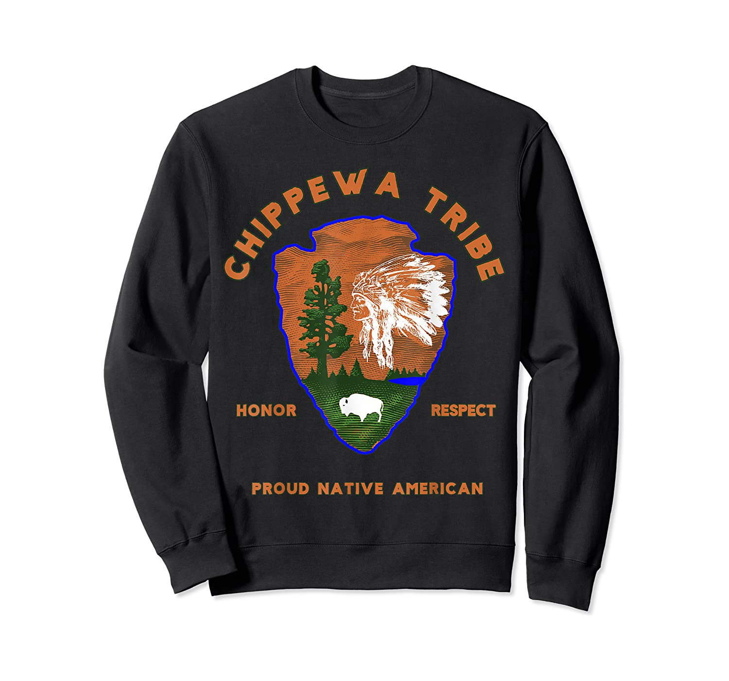 Chippewa Tribe Native American Indian Pride Respect Honor T-shirt Crewneck Sweater