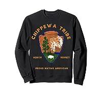 Chippewa Tribe Native American Indian Pride Respect Honor T-shirt Sweatshirt Black