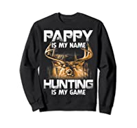 Pappy Is My Name Hunting Is My Game Shirts Sweatshirt Black