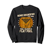 Billiards Grandpa Real Grandpas Play Pool Shirts Sweatshirt Black