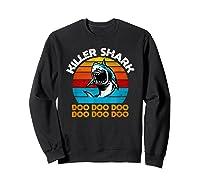 Killer Shark Funny Meme Shirts Sweatshirt Black