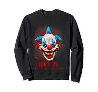 Don't Ya Like Clowns? Scary Horror Clown Halloween Costume T-shirt Sweatshirt Black
